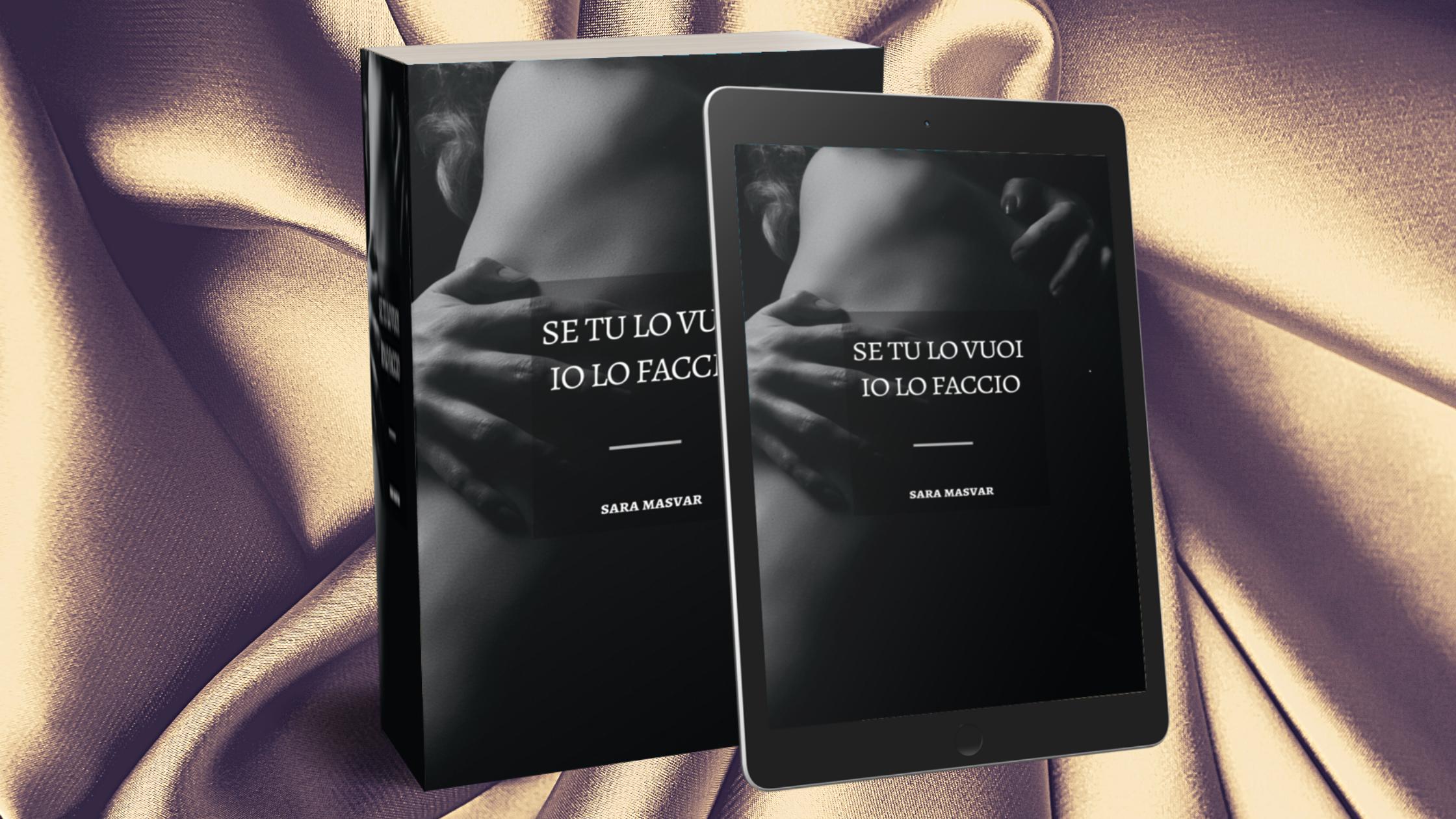 se tu lo vuoi io lo faccio sara masvar romanzo erotico formazione breve psicologico amore tradimento amanti passione amazon self