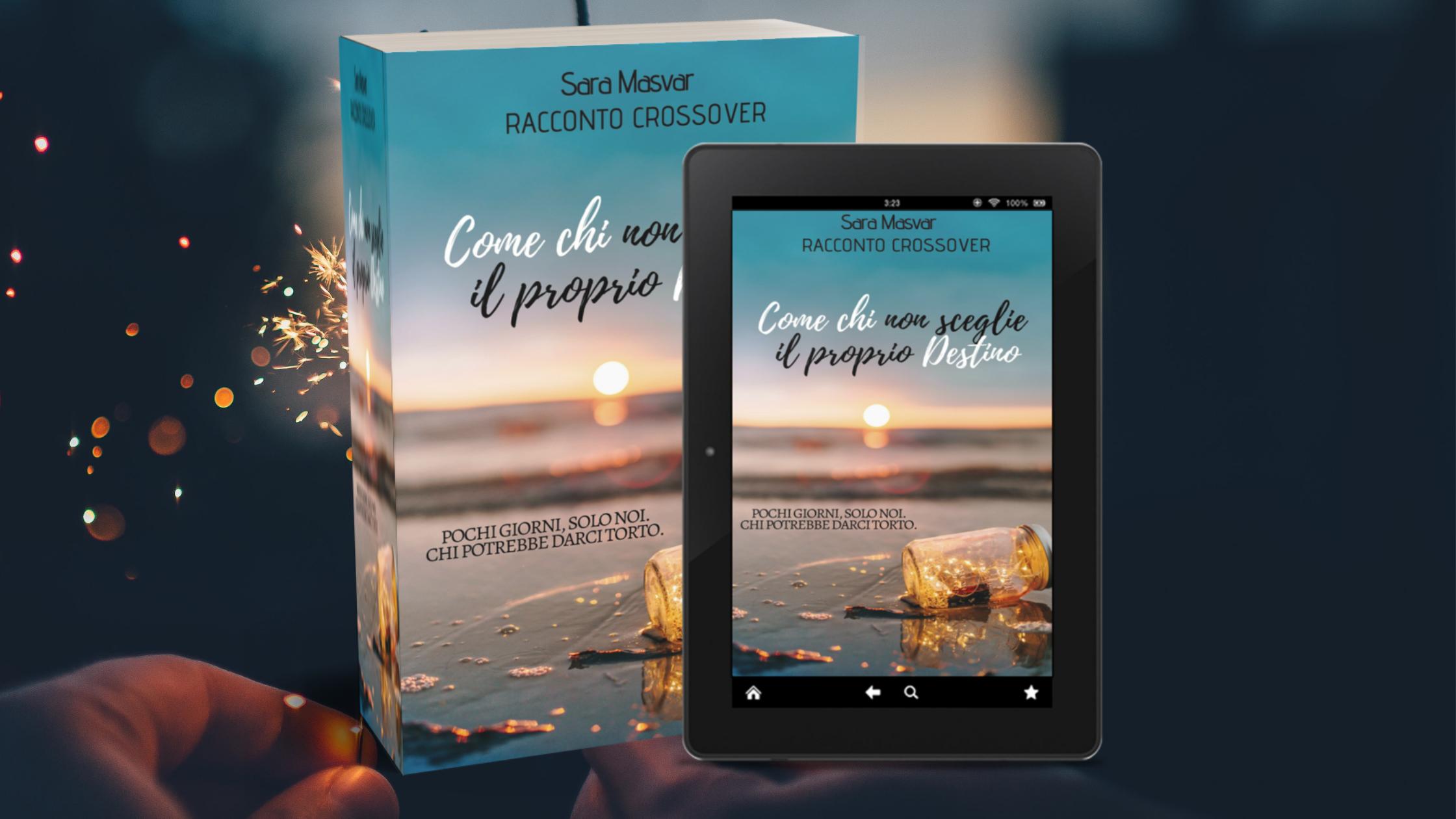 come chi non sceglie il proprio destino racconto crossover natale sara masvar amazon 2019 extra novella viaggio passione tabiano castello