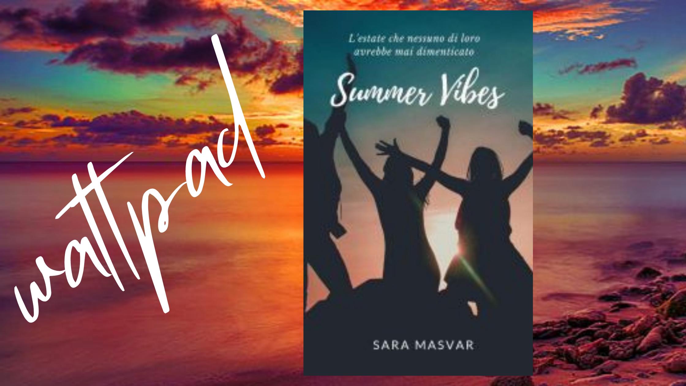 summer vibes wattpad sara masvar leggi gratis teen drama racconto estate malta 2019 casualità incontri amici